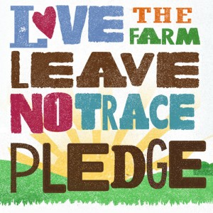 Love The Farm, Leave No Trace Pledge
