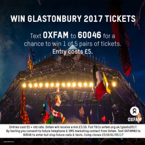 Win 2017 tickets in Oxfam's Glastonbury 2017 raffle