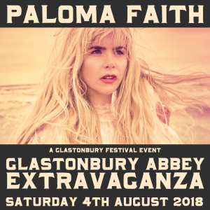 Paloma Faith to headline 2018 Glastonbury Abbey Extravaganza