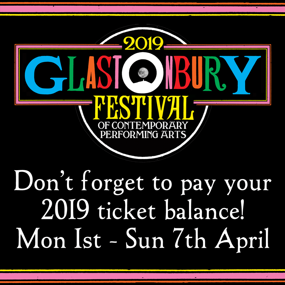 2019 Ticket balance payments due this week | Glastonbury